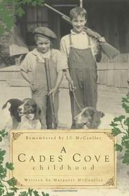 A Cades Cove Childhood by Margaret McCaulley, J.C. McCaulley, 9781596295568