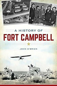 A History of Fort Campbell by John O'Brien, 9781626192751