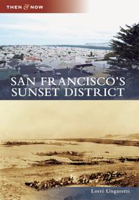 San Francisco's Sunset District - 9780738589039 by Lorri Ungaretti, 9780738589039