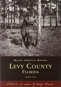 Levy County, Florida by Carolyn Cohens, 9780738541969