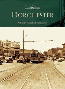 Dorchester - 9780738536965 by Anthony Mitchell Sammarco, 9780738536965