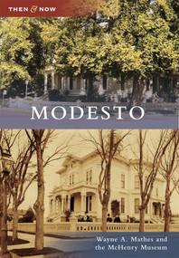 Modesto - 9780738574851 by Wayne A. Mathes, McHenry Museum, 9780738574851