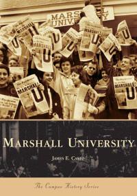Marshall University by James E. Casto, 9780738541907