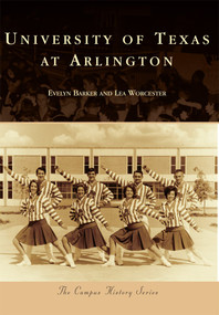 University of Texas at Arlington by Evelyn Barker, Lea Worcester, 9781467132312