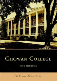 Chowan College by Frank Stephenson, 9780738516387