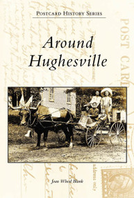 Around Hughesville by Joan Wheal Blank, 9780738554570