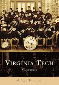 Virginia Tech by Nelson Harris, 9780738516516