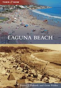 Laguna Beach by Foster J. Eubank, Gene Felder, 9780738599601