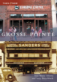 Grosse Pointe by Ann Marie Aliotta, Suzy Berschback, 9780738550794