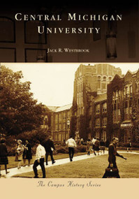 Central Michigan University by Jack R. Westbrook, 9780738550701