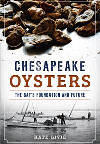 Chesapeake Oysters (The Bay's Foundation and Future) by Kate Livie, 9781626198258