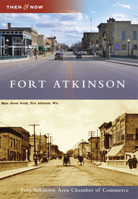 Fort Atkinson - 9780738582740 by Ft. Atkinson Area Chamber of Commerce, 9780738582740