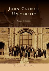 John Carroll University by Marian J. Morton, 9780738590745