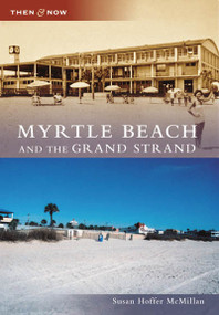 Myrtle Beach and the Grand Strand - 9780738552705 by Susan Hoffer McMillan, 9780738552705