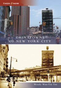 Chinatowns of New York City by Wendy Wan-Yin Tan, 9780738555102