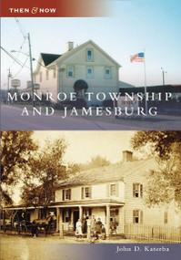Monroe Township and Jamesburg - 9780738550473 by John D. Katerba, 9780738550473