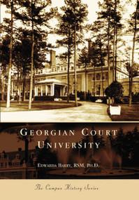 Georgian Court University by Edwarda Barry RSM Ph. D., 9780738549620