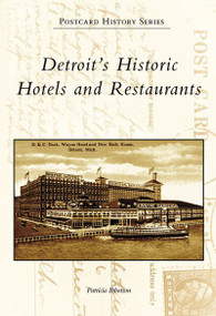 Detroit's Historic Hotels and Restaurants by Patricia Ibbotson, 9780738550800