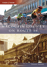 Macoupin County on Route 66 by Dennis Garrels, 9780738550770