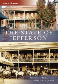 The State of Jefferson - 9780738547695 by Bernita L. Tickner, Gail Fiorini-Jenner, 9780738547695