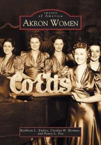 Akron Women by Kathleen L. Endres, Penny L. Fox, 9780738533698