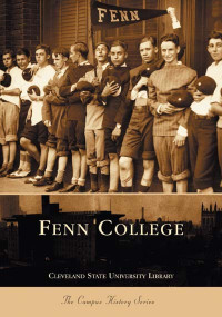 Fenn College by Cleveland State University Library, 9780738533773