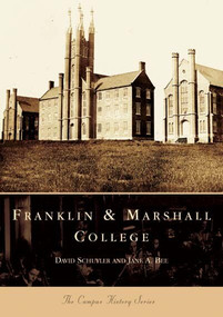 Franklin and Marshall College by David Schuyler, Jane A. Bee, 9780738536583