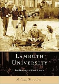 Lambuth University by Pam Dennis, Susan Kupisch, 9780738516837