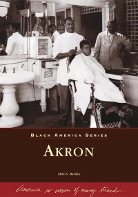 Akron - 9780738532813 by Abel A. Bartley, 9780738532813