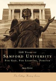 160 Years of Samford University: (For God, For Learning, Forever) by Sean Flynt, 9780738513539