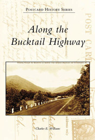 Along the Bucktail Highway by Charles E. Williams, 9780738555232