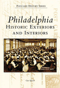 Philadelphia: (Historic Exteriors and Interiors) by Gus Spector, 9780738549101