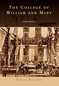 College of William and Mary by Chris Dickon, Pres. Gene R. Nichol, 9780738543796