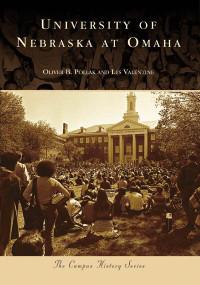 University of Nebraska at Omaha by Oliver B. Pollak, Les Valentine, 9780738551104
