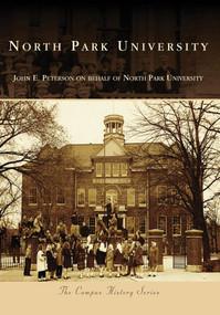 North Park University by John E. Peterson, North Park University, 9780738560618