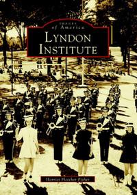 Lyndon Institute by Harriet Fletcher Fisher, 9780738500935