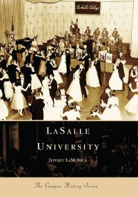 LaSalle University by Jeffrey LaMonica, 9780738539225