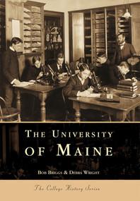 University of Maine by Debra Wright, Bob Briggs, 9780738501758