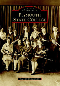 Plymouth State College by Bruce D. Heald Ph.D., 9780738501840