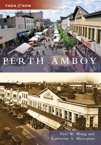 Perth Amboy - 9780738562414 by Paul W. Wang, Katherine A. Massopust, 9780738562414