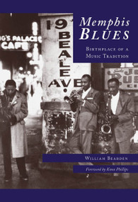 Memphis Blues: (Birthplace of a Music Tradition) by William Bearden, Knox Phillips, 9780738542379