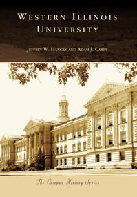 Western Illinois University by Jeffrey W. Hancks, Adam J. Carey, 9780738561417
