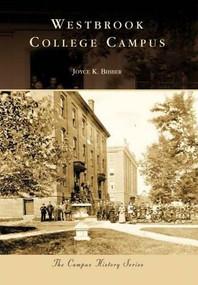 Westbrook College Campus by Joyce K. Bibber, 9780738562483
