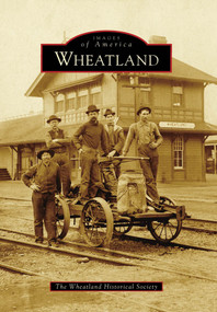 Wheatland - 9780738569772 by Wheatland Historical Society, 9780738569772