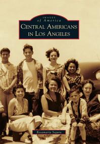 Central Americans in Los Angeles by Rosamaría Segura, 9780738571638