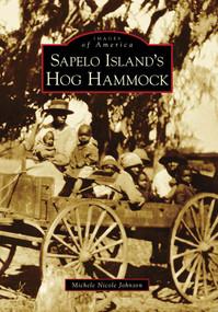 Sapelo Island's Hog Hammock by Michele Nicole Johnson, 9780738568478