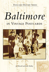 Baltimore in Vintage Postcards by Joe Russell, Kate Shelley, 9780738502427