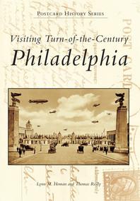 Visiting Turn-of-the-Century Philadelphia by Lynn M. Homan, Thomas Reilly, 9780738502380