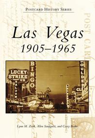 Las Vegas (1905-1965) by Lynn M. Zook, Allen Sandquist, Carey Burke, 9780738569697