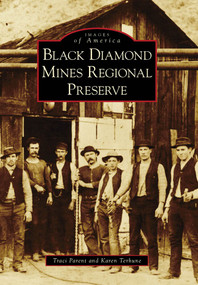 Black Diamond Mines Regional Preserve by Traci Parent, Karen Terhune, 9780738569956
